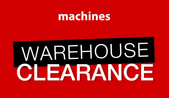 Machines Warehouse Sale 2018!